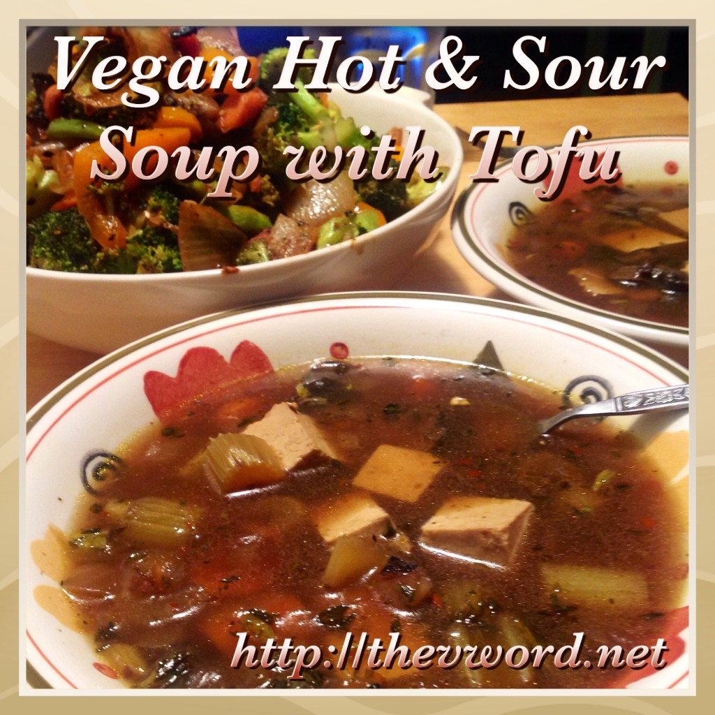 "Vegan Hot and Sour Soup with Tofu | The ""V"" Word"